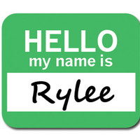 Rylee Hello My Name Is Mouse Pad