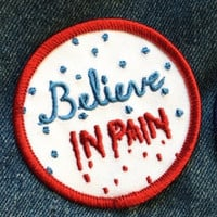 """sale- 2.5"""" BELIEVE IN PAIN Iron on Patch"""