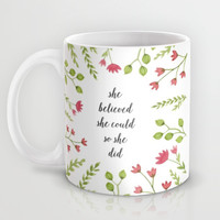She Believed She Could So She Did Mug by Samantha Ranlet