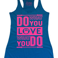 Do what you love (love) what you do