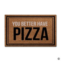 Autumn Fall welcome door mat doormat  Entrance Floor Mat You Better Have Pizza Funny  Indoor Outdoor Decorative  AT_76_7