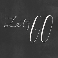 LET'S GO Art Print by type & title | Society6