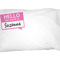 Suzanne Hello My Name Is Pillowcase