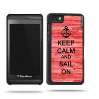 Keep Calm And Sail On Red Wood Blackberry Z10 Case - For Blackberry Z10