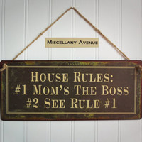 Mom Gift / Moms Kitchen / Funny Sign / Gift for Mom / House Rules / Mom Sign / Signage / Brown Decor / Birthday gift for Mom