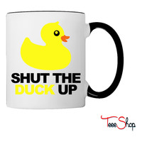 Shut The Duck Up Coffee & Tea Mug
