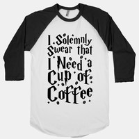 I Solemnly Swear That I Need Coffee