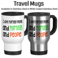 I Hate Mornings and Morning People 001, Funny, Coffee Mug, Travel Mug, Not A Morning Person, Stainless Steel, Insulated, White, 14 oz