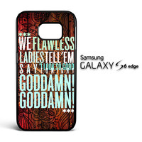 BEYONCE SONG V1816 Samsung Galaxy S6 Edge Case