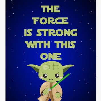Star Wars Yoda inspired nursery decor art print - The Force Is Strong With This One