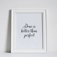 PRINTABLE Art,Done Is Better Than Perfect,Office Decor,Office Wall Art,Inspiring Quote,Typography Print,printable Quote,Success Quote