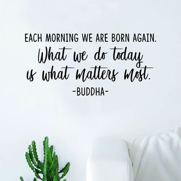 Buddha Each Morning We Are Born Again Quote Decal Sticker Wall Vinyl Art Decor Bedroom Living Room Namaste Yoga Mandala Om Meditate Zen Lotus Good Vibes Inspirational