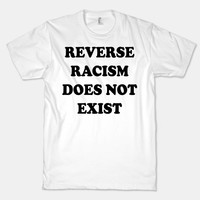 Reverse Racism Does Not Exist