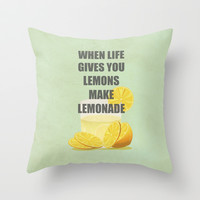 When life gives you lemons, make lemonade quotes Throw Pillow by 1986