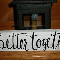Better Together Wedding Sign, Rustic Wedding Sign, Country Wedding Decor, Rustic Home Decor, Gift Idea, Bridal Shower Decor, Engagement Gift