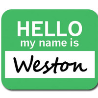 Weston Hello My Name Is Mouse Pad
