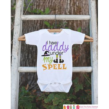 Girls Halloween Outfit - I Have Daddy Under My Spell - Funny Witch Tshirt or Onepiece - Baby Girl Halloween Outfit - Baby Halloween Costume
