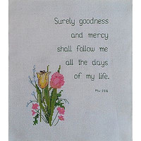 """Handworked Surely Goodness Mercy Psalms 23:6 9"""" x 11"""" Counted Cross Stitch c786"""