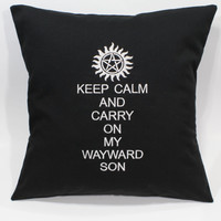 Keep Calm and Carry on My Wayward Son - Supernatural inspired Embroidered Pillow Case Cover