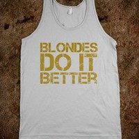 Blondes Do It Better - The Happy Cowgirl