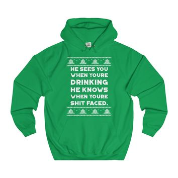 Ugly Christmas Sweater - He Knows When You Are Drinking Hoodie