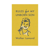 Rules for My Unborn Son by Walker Lamond