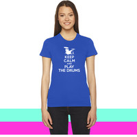 Keep calm and play the drums women T-shirt