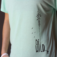 Be Wild Women's Mint Green Graphic Simple T Shirt - Women's Graphic Tees - Graphic Tshirt - Cute Women's Shirt - Cute Girl's shirt