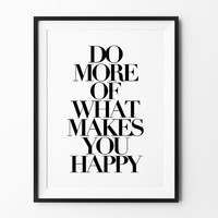 Do More Printable wall art, instant download, printable poster, do more of what makes you happy, wall decor, black and white