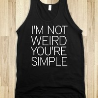 I'm Not Weird You're Simple-Unisex Black Tank