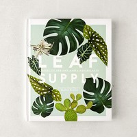 Leaf Supply: A Guide to Keeping Happy House Plants By Lauren Camilleri & Sophia Kaplan   Urban Outfitters