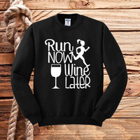 Run Now Wine Later  sweater unisex adults