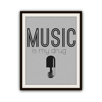 Music is my Drug Word Art Typography Poster