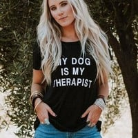 My Dog Is My Therapist Tee