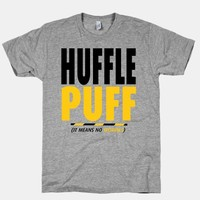 Hufflepuff (It Means No Worries)