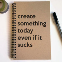 Writing journal, spiral notebook, cute diary, small sketchbook, scrapbook, memory book 5x8 journal - Create something today even if it sucks