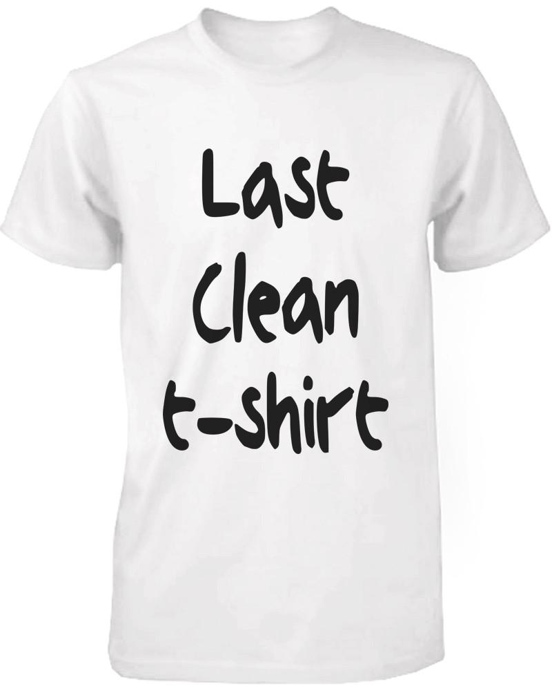 Image of Funny Graphic Tees Men's White Cotton T-shirt - Last Clean Shirt