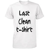 Funny Graphic Tees Men's White Cotton T-shirt - Last Clean Shirt