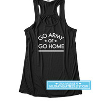 Go Army or Go Home Racerback Tank Top, Custom Military shirt, Army wife tank top, Army girlfriend tank top, Army mom shirt Army sister shirt