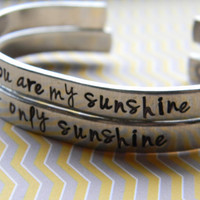you are my sunshine/my only sunshine  two aluminum bracelet 1/4 inch wide
