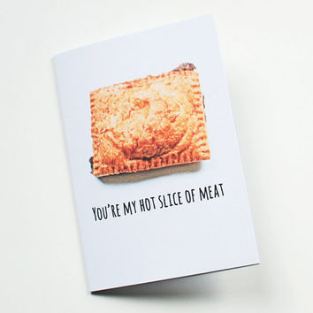 Valentine pun card, hot slice of meat, funny Valentine's card for him, naughty Valentine card, UK Valentine's card, funny anniversary card.
