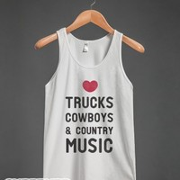 Trucks Cowboys & Country ( My Loves)-Unisex White Tank