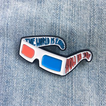 """The World is Ending - Now in 3D!"" 3D Glasses Enamel Pin"