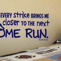 """LARGE 20""""x42"""" Babe Ruth Baseball Quote """"Every strike brings me closer to the next home run."""" Vinyl Wall Art Decal for Kids Sports Rooms"""