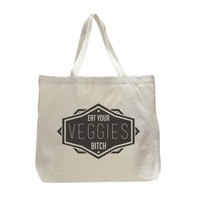 Eat Your Veggies Bitch - Trendy Natural Canvas Bag - Funny and Unique - Tote Bag
