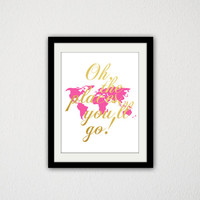 """Oh the places You'll go! Typography. World Map. Gold and Pink. Cursive. Quote. Nursery. Baby Girl. Girls Room. 8.5x11"""" print."""