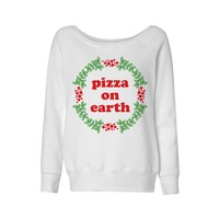Pizza On Earth Wideneck Sweatshirt