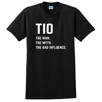Tio the man the myth the bad influence T Shirt