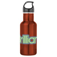 Brilliant! Stainless Steel Water Bottle