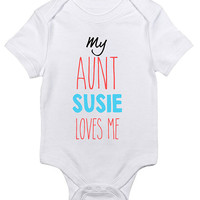 "Personalized ""My Aunt Loves Me"" Baby Clothes Infant Bodysuit Jumper Customizable Baby Shower Gift idea New Mom Sister Auntie Christmas Humor"